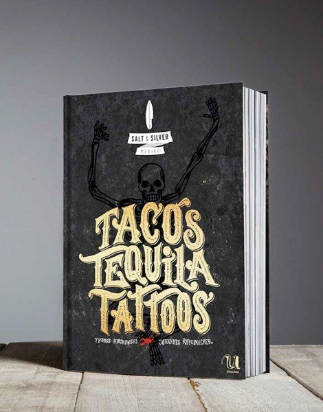 SALT & SILVER Mexiko – Tacos, Tequila, Tattoos